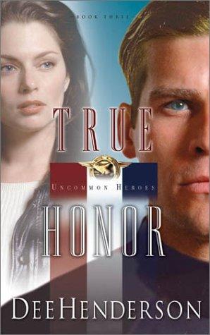 9781590521182: True Honor (Uncommon Heroes, Book 3)
