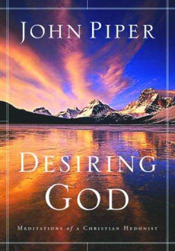 9781590521199: Desiring God: Meditations of a Christian Hedonist