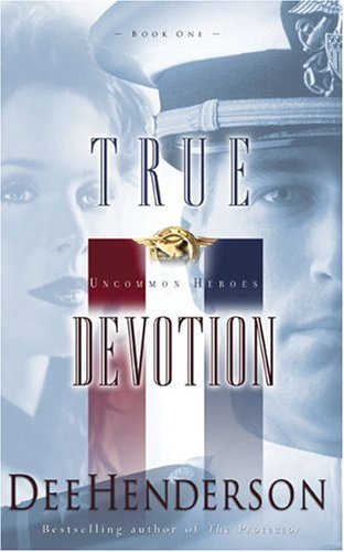 True Devotion (Uncommon Heroes, Book 1) (1590521226) by Henderson, Dee