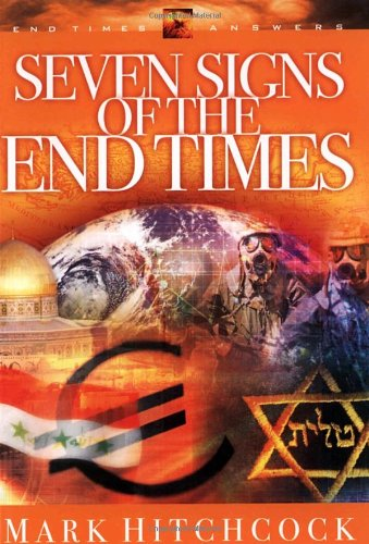Seven Signs of the End Times (End Times Answers) (9781590521298) by Mark Hitchcock