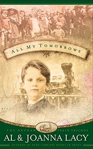 All My Tomorrows (The Orphan Trains Trilogy #2): Al & Joanna Lacy