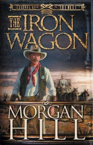 The Iron Wagon (Legends of the West) (1590521331) by [???]
