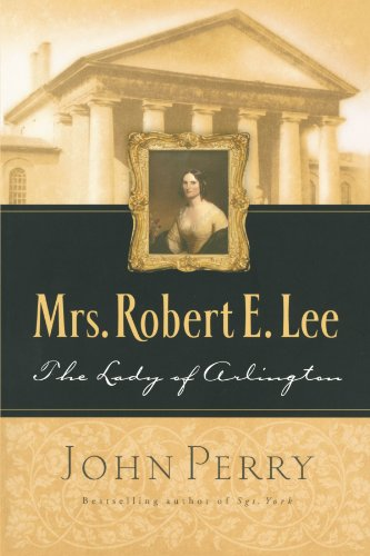9781590521373: Mrs. Robert E. Lee: The Lady of Arlington