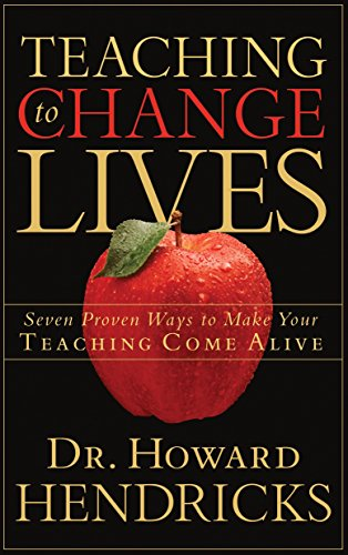 9781590521380: Teaching to Change Lives: 7 Proven Ways to Make your Teaching Come Alive