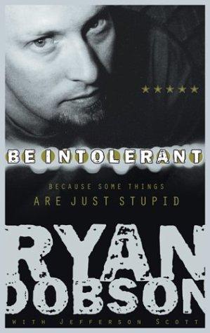 9781590521526: Be Intolerant