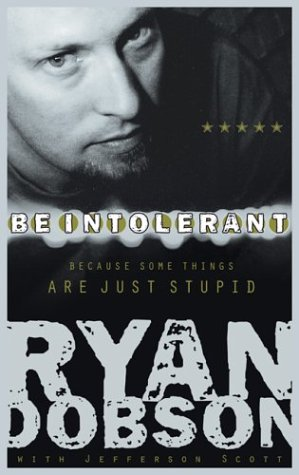 9781590521526: Be Intolerant: Because Some Things Are Just Stupid