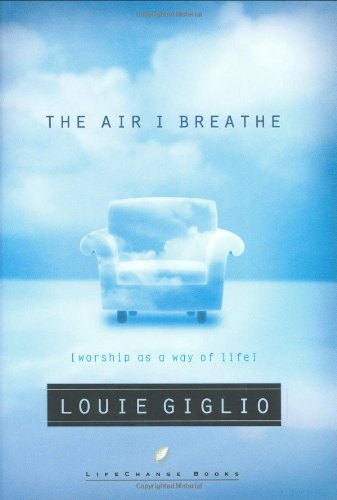 9781590521533: The Air I Breathe: Worship As a Way of Life