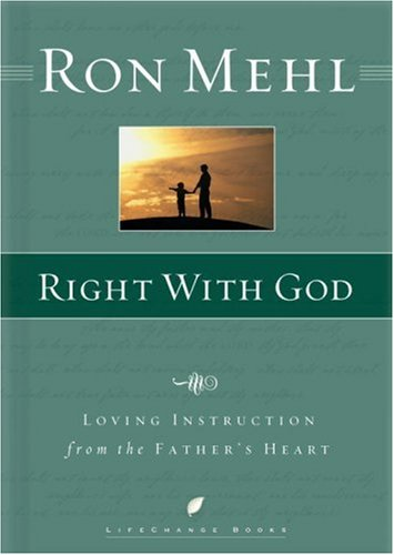 9781590521861: Right with God: Loving Instruction from the Father's Heart (LifeChange Books)