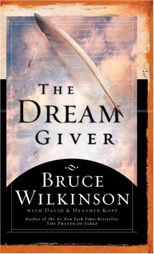 9781590522035: The Dream Giver: Following Your God-Given Destiny
