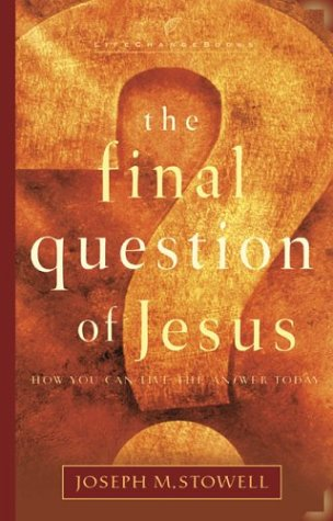 9781590522042: The Final Question of Jesus: How You Can Live the Answer Today (LifeChange Books)