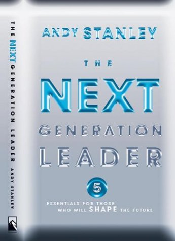 Next Generation Leader: ITPE version (159052232X) by Andy Stanley