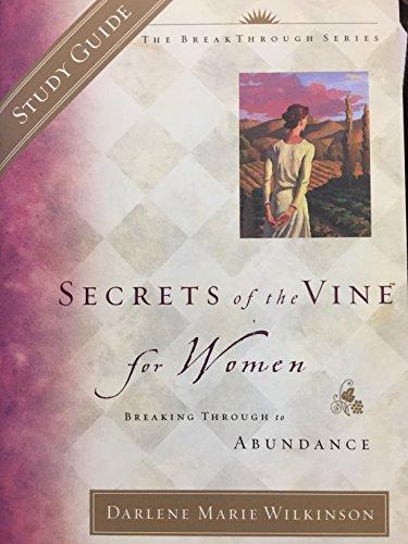 9781590522622: Secrets of the Vine for Women Study Guide: Breaking Through to Abundance (Breakthrough Series)
