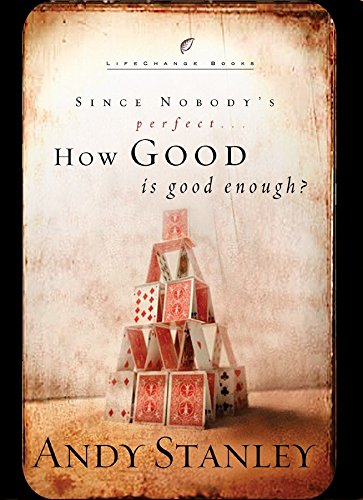 9781590522745: How Good Is Good Enough?: Since Nobody's Perfect . . . (LifeChange Books)