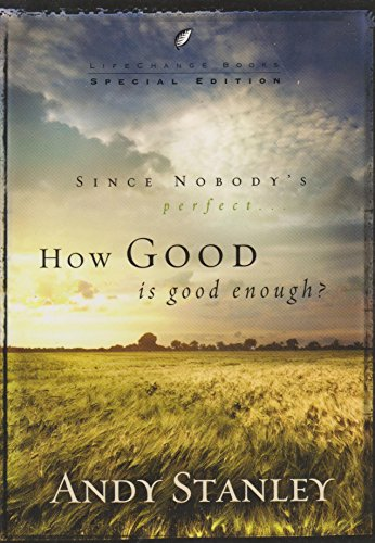 How Good Is Good Enough? (LifeChange Books)(3 Pack Boxed Set) (9781590522899) by Andy Stanley
