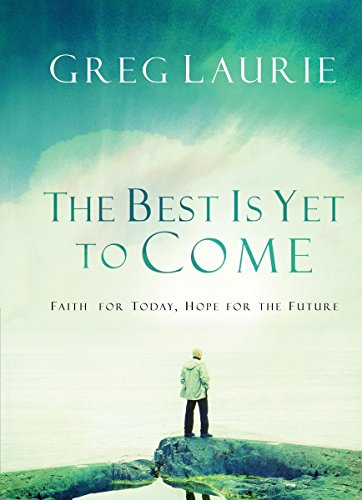 9781590523322: The Best Is Yet to Come: Faith for Today, Hope for the Future