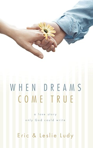 9781590523537: When Dreams Come True: A Love Story Only God Could Write