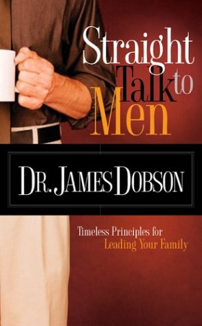 9781590523568: Straight Talk to Men: Timeless Principles for Leading Your Family