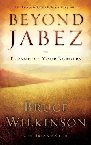 Beyond Jabez: Expanding Your Borders: Wilkinson, Bruce; Smith,