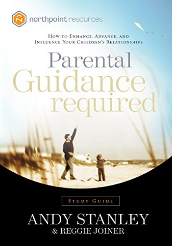 9781590523810: Parental Guidance Required Study Guide: How to Enhance, Advance, and Influence Your Children's Relationships (Northpoint Resources)