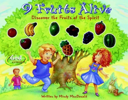 9 Fruits Alive: Discover the Fruit of the Spirit: MacDonald, Mindy
