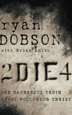 9781590523841: 2 Die 4: Dangerous Truth About Following Christ