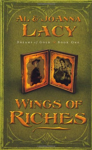 Wings of Riches (Dreams of Gold Series: Lacy, Al &