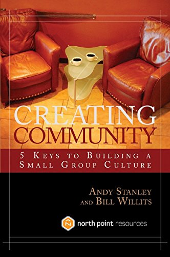 9781590523964: Creating Community: 5 Keys to Building a Small Group Culture