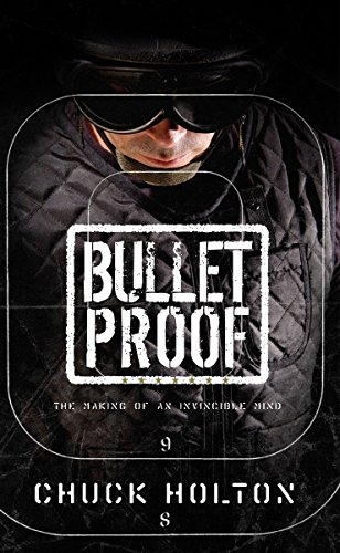 Bulletproof: The Making of an Invincible Mind: Holton, Chuck