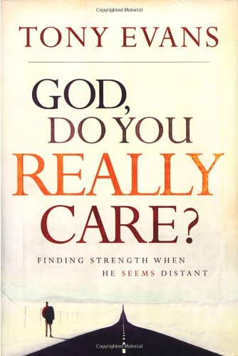 9781590524206: God, Do You Really Care?: Finding Strength When He Seems Distant
