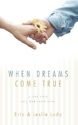 9781590524428: When Dreams Come True: A Love Story Only God Could Write