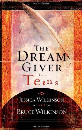 The Dream Giver for Teens: Wilkinson, Jessica