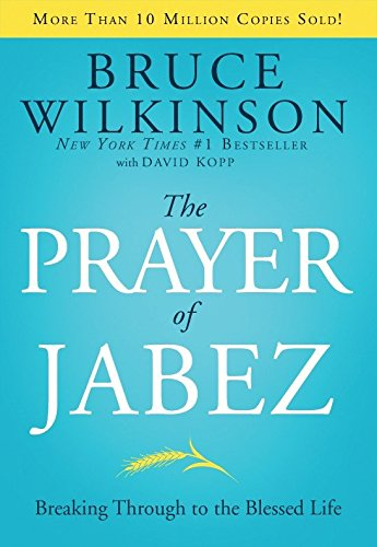9781590524756: The Prayer of Jabez: Breaking Through to the Blessed Life (Breakthrough Series)