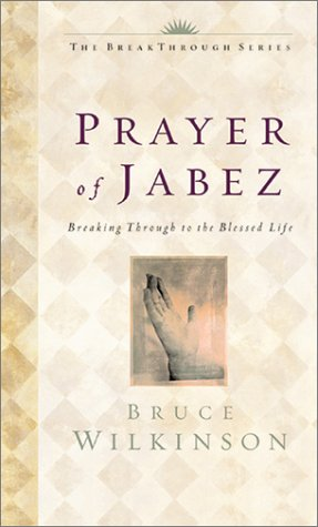 9781590524831: The Prayer of Jabez: Breaking Through to the Blessed Life