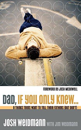 Dad, If You Only Knew.: Eight Things: Weidmann, Josh, Weidmann,