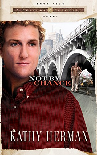Not By Chance (Seaport Suspense #4): Herman, Kathy
