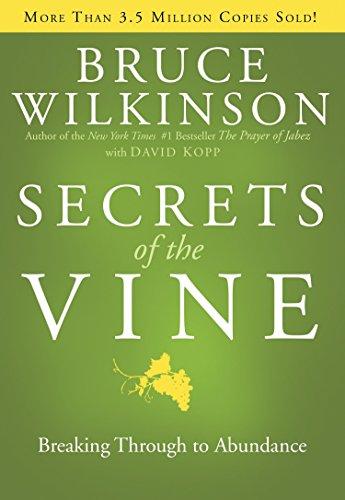 9781590524961: Secrets of the Vine: Breaking Through to Abundance (Breakthrough Series)