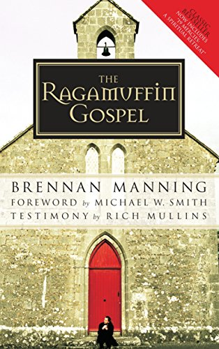 9781590525029: The Ragamuffin Gospel: Good News for the Bedraggled, Beat-Up, and Burnt Out