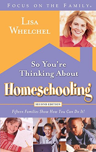 9781590525111: So You're Thinking about Homeschooling: Fifteen Families Show How You Can Do It! (Focus on the Family)