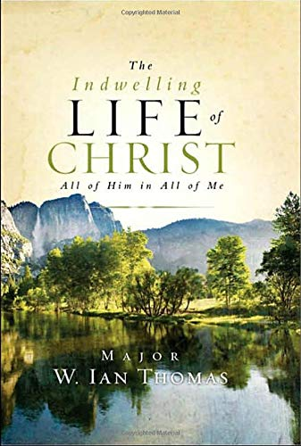 9781590525241: The Indwelling Life of Christ: All of Him in All of Me
