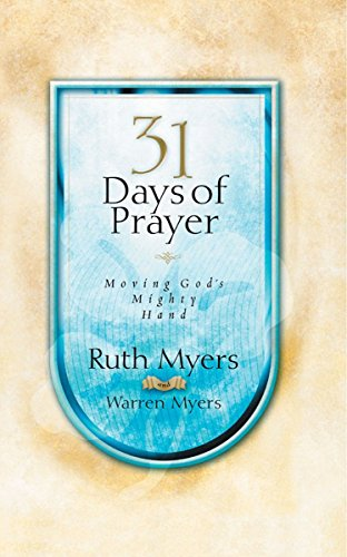 9781590525593: Thirty-One Days of Prayer: Moving God's Mighty Hand (31 Days Series)