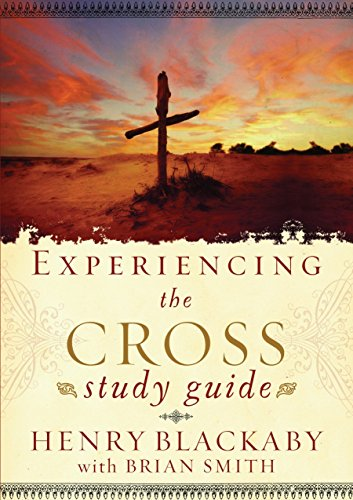 Experiencing the Cross Study Guide: Your Greatest Opportunity for Victory Over Sin (159052599X) by Henry Blackaby