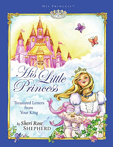 9781590526019: His Little Princess: Treasured Letters from Your King (His Princess)