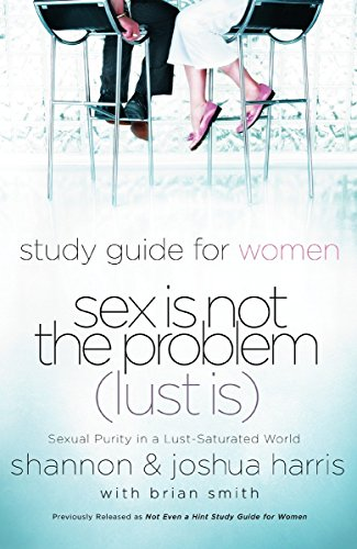 9781590526095: Sex Is Not the Problem (Lust Is) - A Study Guide for Women