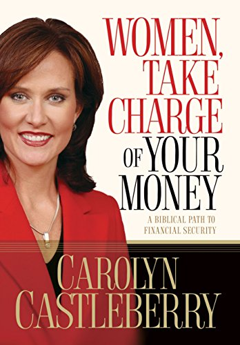 9781590526620: Women, Take Charge of Your Money: A Biblical Path to Financial Security
