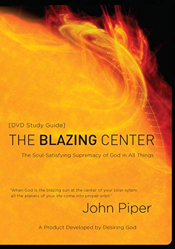 9781590526859: The Blazing Centre (Study Guide): The Soul-Satisfying Supremacy of God in All Things
