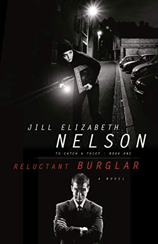 Reluctant Burglar (To Catch a Thief Series: Jill Elizabeth Nelson