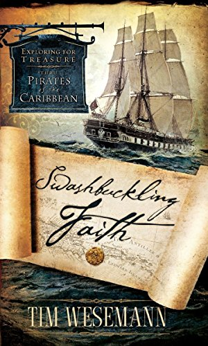 9781590527047: Swashbuckling Faith: Exploring for Treasure with Pirates of the Caribbean
