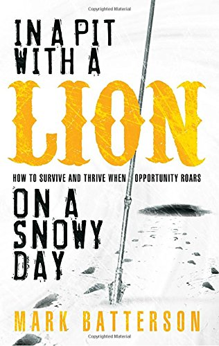 9781590527153: In a Pit with a Lion on a Snowy Day: How to Survive and Thrive When Opportunity Roars