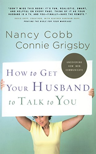 9781590527276: How to Get Your Husband to Talk to You