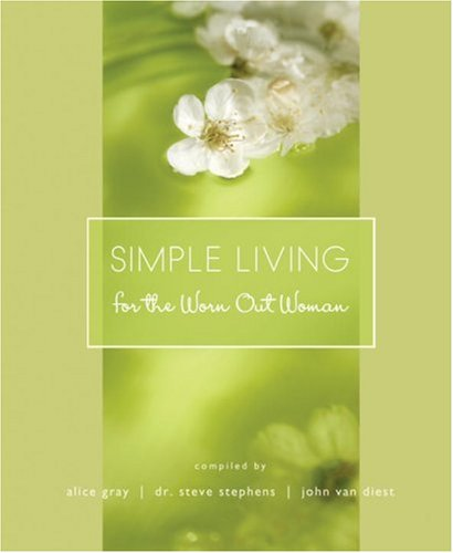 9781590527450: Simple Living for the Worn Out Woman (Lists to Live By)